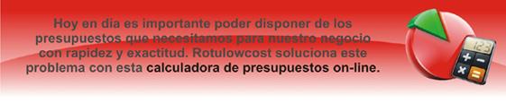 Calculadora de presupuesto on-line de Rotulowcost